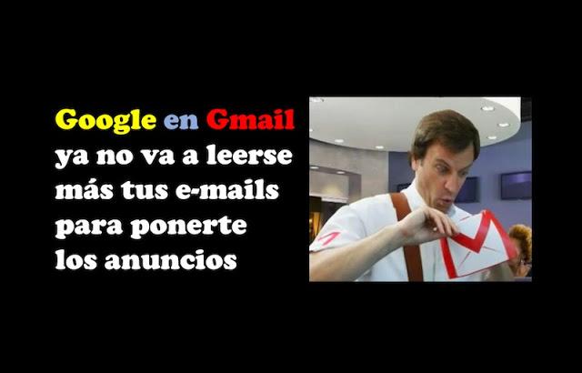 google en gmail ya no va a leerse mas tus e mails para ponerte los anuncios - Google en Gmail ya no va a leerse más tus e-mails para ponerte los anuncios