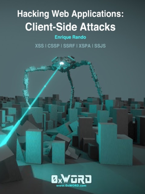 "Nuevo Libro: ""Hacking Web Applications: Client-Side Attacks"" de @0xWord - 2017 - 2018"