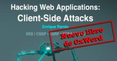 "Nuevo Libro: ""Hacking Web Applications: Client-Side Attacks"" de @0xWord"
