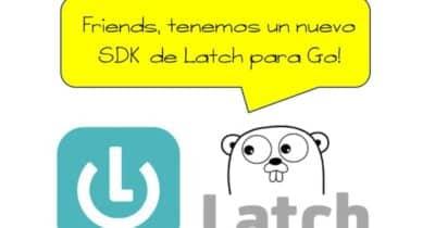 Friends, tenemos un nuevo SDK de Latch para Go!
