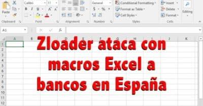 Zloader ataca con macros Excel a bancos en España