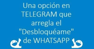 """Una opción en Telegram que arregla el """"Desbloquéame"""" de WhatsApp"""