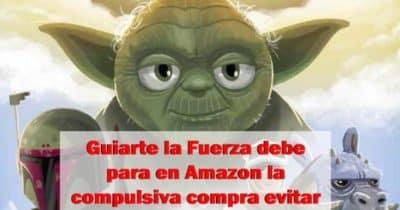 Guiarte la Fuerza debe para en Amazon la compulsiva compra evitar