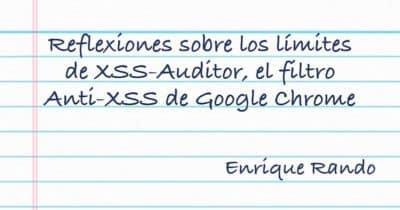 Reflexiones sobre los límites de XSS-Auditor, el filtro Anti-XSS de Google Chrome