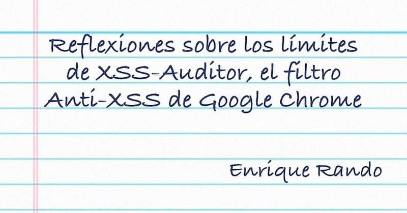 1503916818 reflexiones sobre los limites de xss auditor el filtro anti xss de google chrome - Reflexiones sobre los límites de XSS-Auditor, el filtro Anti-XSS de Google Chrome