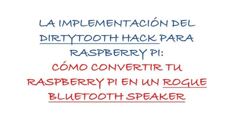 1504034383 la implementacion de dirtytooth hack para raspberry pi como convertir raspberry pi en rogue bluetooth speaker - La implementación de DirtyTooth Hack para Raspberry Pi: Cómo convertir Raspberry Pi en Rogue BlueTooth Speaker