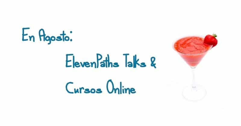 En Agosto: ElevenPaths Talks y Cursos Online