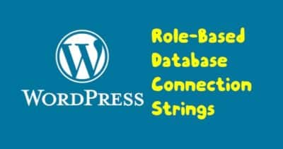 WordPress: Role-Based Database Connection Strings