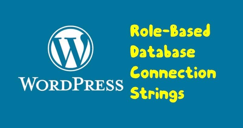 1504142790 wordpress role based database connection strings - WordPress: Role-Based Database Connection Strings
