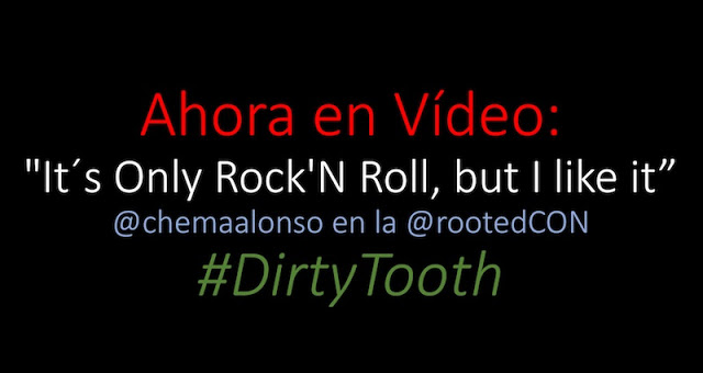 "Ahora en Vídeo: ""It´s Only Rock'N Roll, but I like it"". @chemaalonso en la @rootedCON #DirtyTooth - 2017 - 2018"