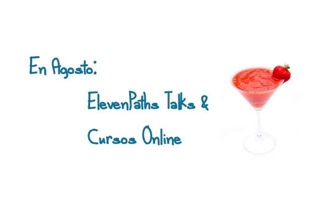 en agosto elevenpaths talks y cursos online - En Agosto: ElevenPaths Talks y Cursos Online