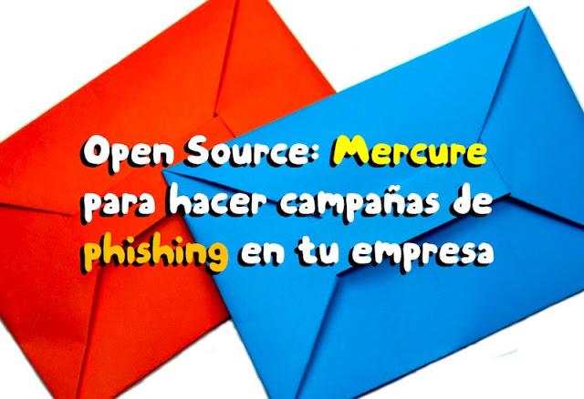 open source mercure para hacer campanas de phishing en tu empresa - Open Source: Mercure para hacer campañas de phishing en tu empresa