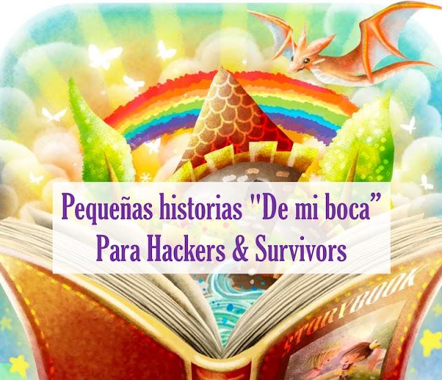 """Pequeñas historias """"De mi boca"""" para Hackers & Survivors De mi boca, Curiosidades"""