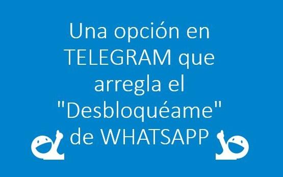 """Una opción en Telegram que arregla el """"Desbloquéame"""" de WhatsApp WhatsApp, Telegram, Privacidad"""