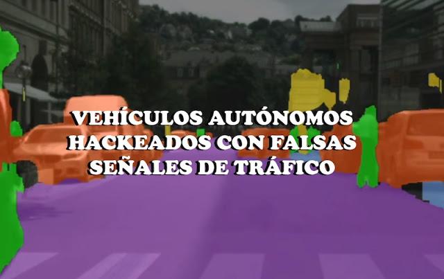 vehiculos autonomos hackeados con falsas senales de trafico - Vehículos autónomos hackeados con falsas señales de tráfico