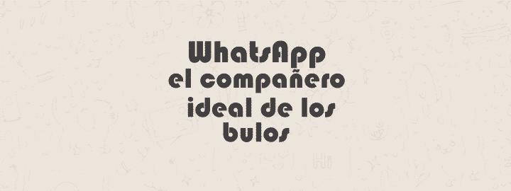 whatsapp el companero ideal de los bulos - WhatsApp, el compañero ideal de los bulos