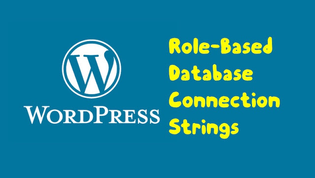 wordpress role based database connection strings - WordPress: Role-Based Database Connection Strings