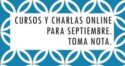 Cursos y Charlas Online para Septiembre. Toma nota. @0xWord @ElevenPaths @tssentinel