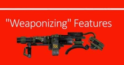 """Weaponizing"" Features"