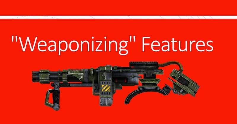 "1504577655 weaponizing features - ""Weaponizing"" Features"