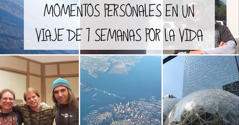 1505051216 momentos personales en un viaje de 7 semanas por la vida - Momentos personales en un viaje de 7 semanas por la vida