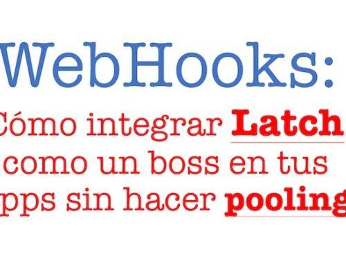 WebHooks: Cómo integrar Latch como un boss en tus apps sin hacer pooling