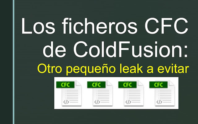 Los ficheros CFC de ColdFusion: Otro pequeño leak a evitar Windows, pentesting, Java, fuga de datos, Faast, ElevenPaths, Coldfusion