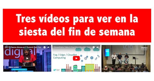 #TGIF Tres vídeos para ver en la siesta del fin de semana Telefónica, LUCA, ElevenPaths, Cloud computing, BigData, Aura