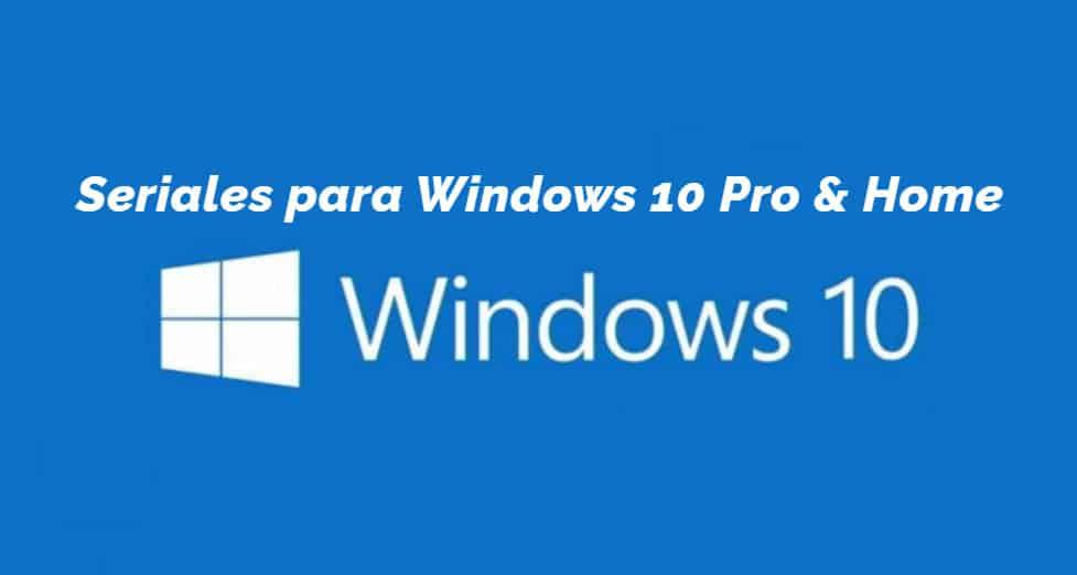 Seriales para Windows 10 Pro y Home