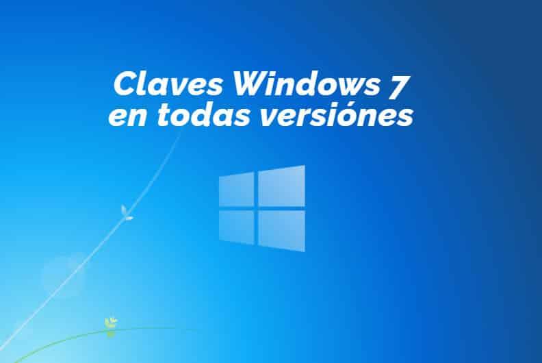 Claves Windows 7 en todas versiónes