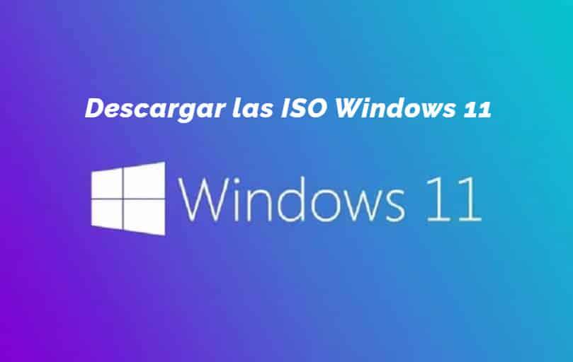 Descargar las ISO Windows 11 en Espanol
