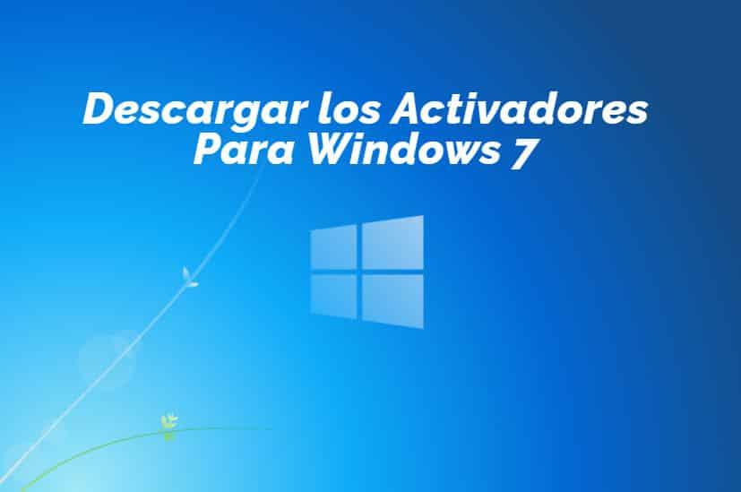 Descargar los Activadores Para Windows 7