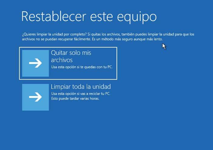 quitar solo mis archivos - Limpiar toda la unidad - Restablecer este equipo Windows 11