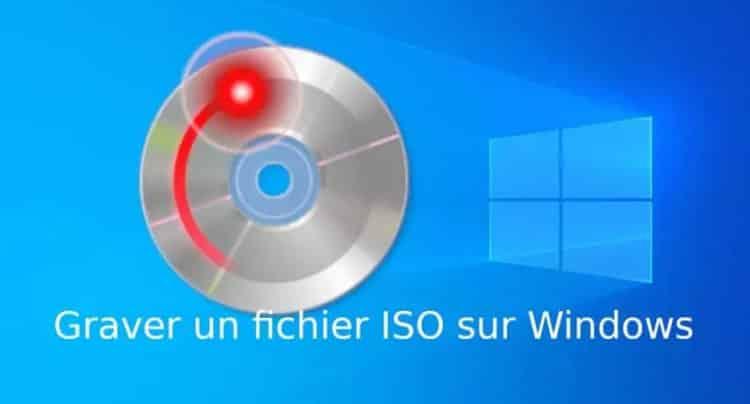 Graver ISO Windows 750x404 - Graver fichier ISO sur CD/DVD Windows 10/8/7