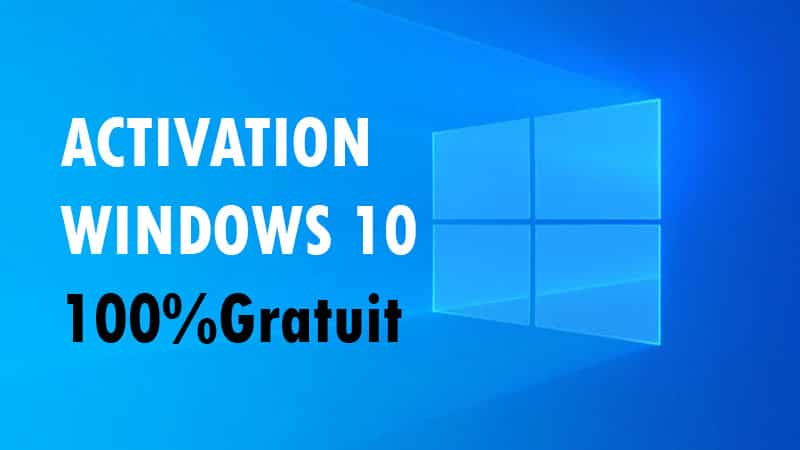 activer windows 10 gratuitement